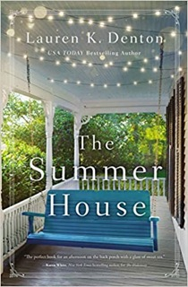 The Summer House by Lauren K. Denton