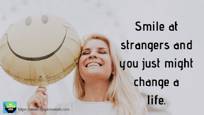Beautiful Quotes on Smile - Smile at strangers