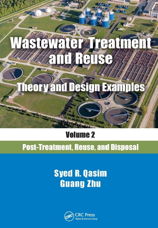 Wastewater Treatment and Reuse, Theory and Design Examples, Volume 2: Post-Treatment, Reuse, and Disposal