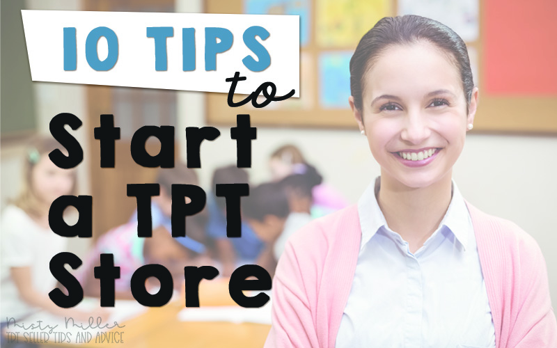 Image of Teacher standing in front of her class - Title: 10 Tips to Start a TPT Store