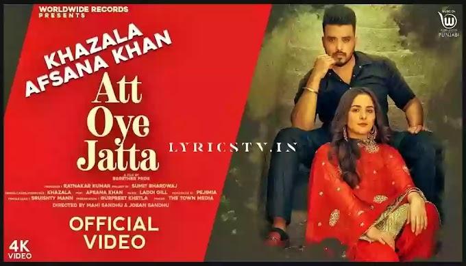 Att Oye Jatta Lyrics in Hindi/अत्त आये जट्टा लिरिक्स - Khazala ft. Afsana Khan | Lyricstv.in
