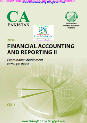 CAF-07 - FINANCIAL ACCOUNTING AND REPORTING II 2016 - Examinable Supplement with Questions