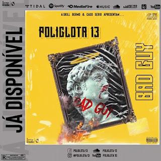 POLIGLOTA 13 - BAD GUY