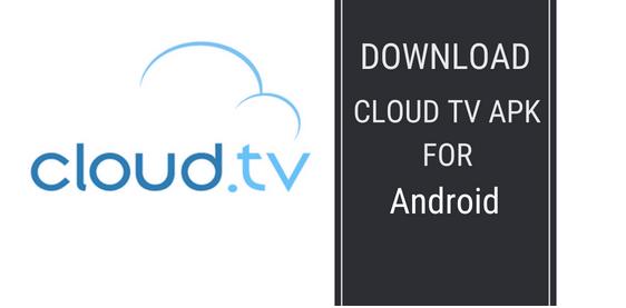 تحميل تطبيق Cloud TV اخر إصدار لمشاهدة جميع القنوات العالمية