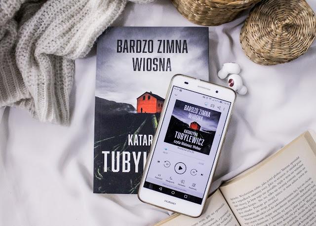 """""""Bardzo zimna wiosna"""" Katarzyna Tubylewicz"""