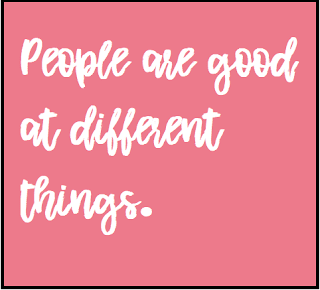Quote that says people are good at different things