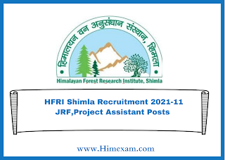 HFRI Shimla Recruitment 2021-11 JRF,Project Assistant Posts