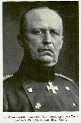 Ludendorff, Infantry-General, Chief of the oper. section with Hindenburg (8th Army and later Head - Quarters)