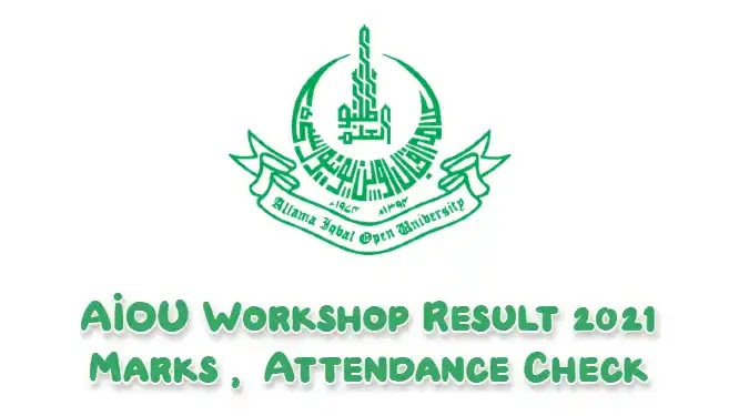 AIOU Workshop Result 2021 Marks and Attendance Check