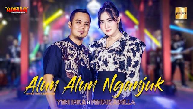 Lirik lagu Yeni Inka ft Fendik Adella Alun Alun Nganjuk dan Terjemahan