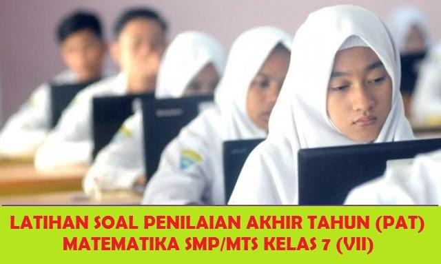Latihan Online PAT / UKK MATEMATIKA SMP  Kelas VII (7)
