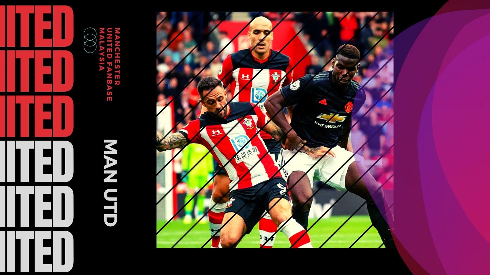 Preview Manchester United Lawan Southampton Pekan 22