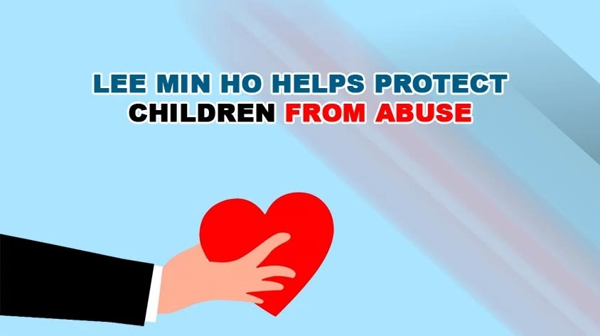 Lee Min Ho Donates To Protect Children From Abuse
