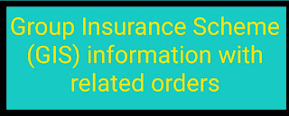 Group Insurance Scheme (GIS) information with related orders