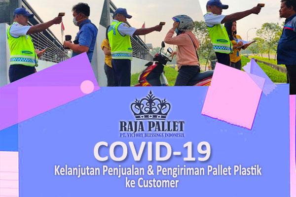 COVID-19 dan Kelanjutan Penjualan & Pengiriman Pallet Plastik