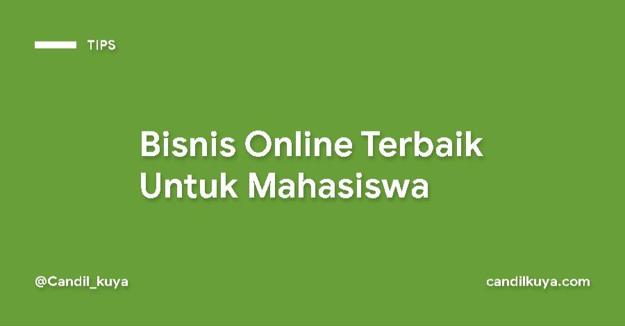 Bisnis Online Terbaik Untuk Mahasiswa