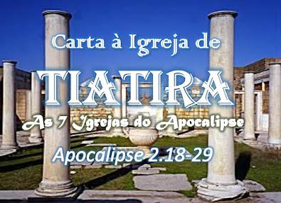 estudo bíblico sete igrejas do apocalipse pregação Tiatira