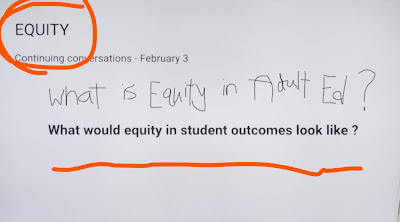 "Equity - circled in red.  ""What is equity in Adult Ed?"" scrawled in pencial.   ""What would equity in student outcomes look like"" typed."