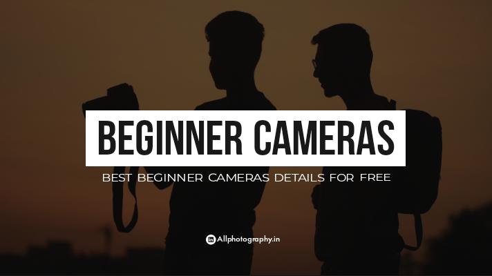 Beginner Cameras