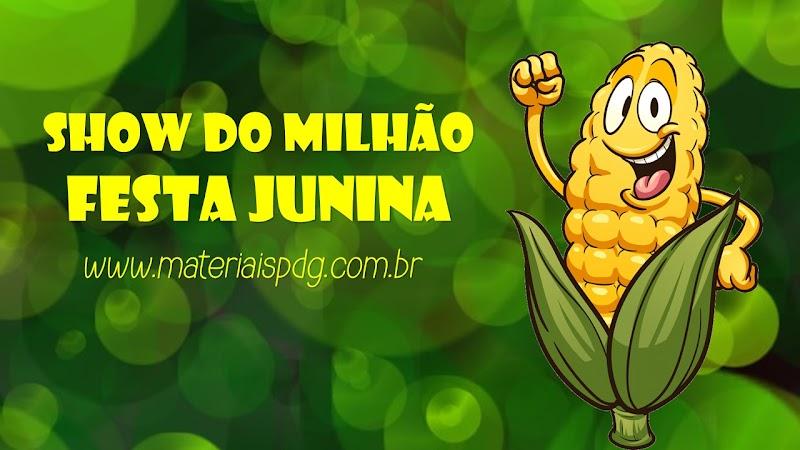 SHOW DO MILHÃO - FESTA JUNINA - JOGO