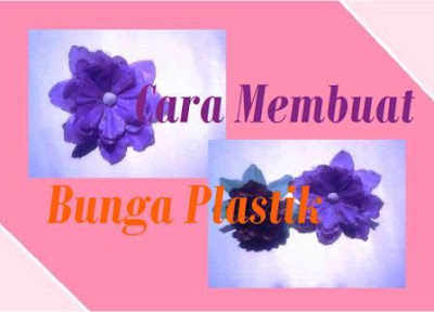 Cara membuat bunga dari plastik warna untuk hiasan rumah
