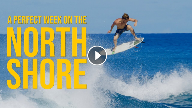 A Perfect Week On The North Shore - Your Weekly Tube