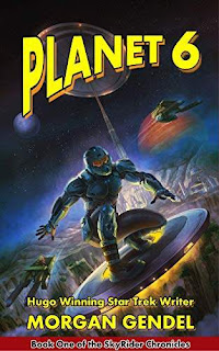 PLANET 6 - a sci-fi adventure book promotion from HUGO AWARD winner Morgan Gendel
