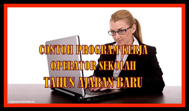 Contoh Program Kerja Operator Sekolah Tahun Ajaran Baru