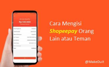 Cara Mengisi Shopeepay Orang Lain atau Teman