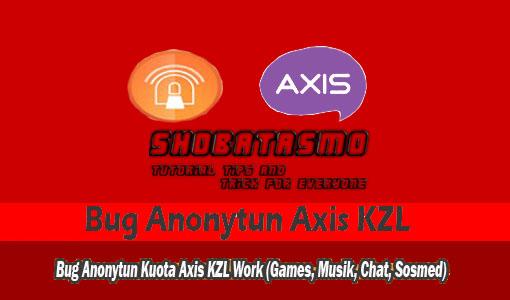 Kumpulan Bug Anonytun Kuota Axis Kzl Tahun 2019
