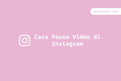 Cara Pause Video Di Instagram