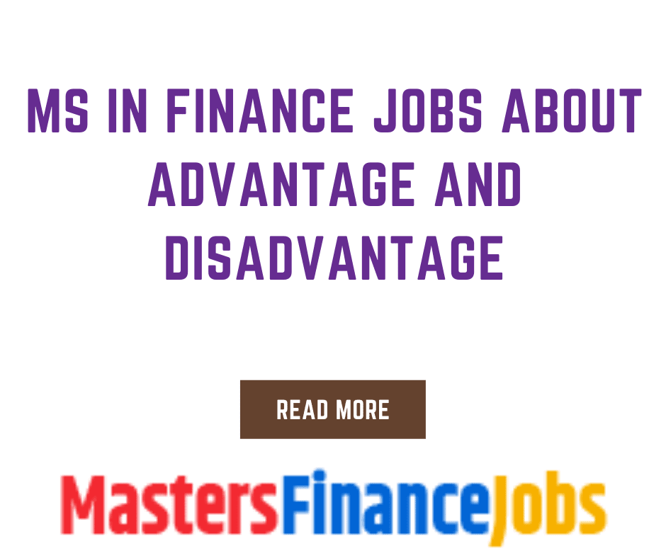 Ms In Finance Jobs About Advantage and Disadvantagem, Ms in Finance Jobs, Masters Finance Jobs