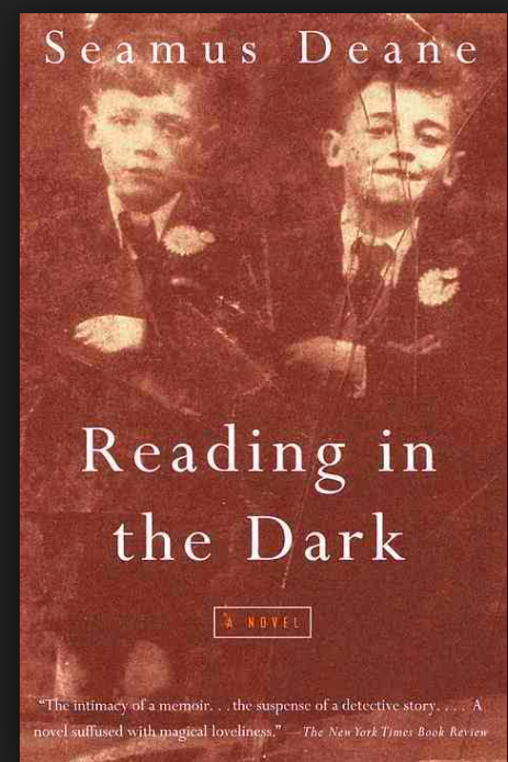 an overview of the reading in the dark by deane Oedipus in derry: seamus deane's in criticism published almost simultaneously with reading in the dark, deane approaches the concept of spectralness in defining.