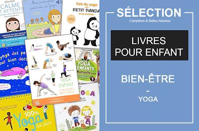 Ma sélection de livres jeunesse pour faire du yoga. Pour pratiquer en famille, parents et enfants, une pratique de bien-être, de développement personnel. Sélection pour les petits yogi