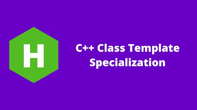 HackerRank C++ Class Template Specialization problem solution