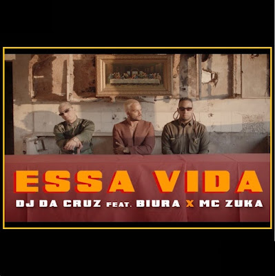 Dj Da Cruz – Essa Vida (feat. Biura & Mc Zuka) 2019 DOWNLOAD