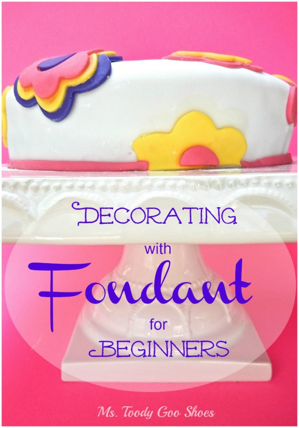 How To Decorate a Cake with Fondant - one of my Top Five Pins of 2015! | Ms. Toody Goo Shoes
