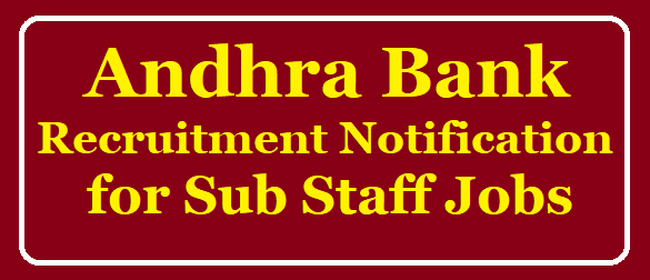 Andhra Bank Sub Staff Jobs 2019 Notification @ andhrabank.in /2019/08/Andhra-Bank-Sub-Staff-Jobs-2019-Notification-at-andhrabank.in.html