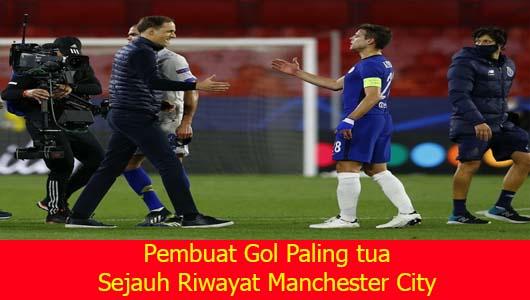 Pembuat Gol Paling tua Sejauh Riwayat Manchester City