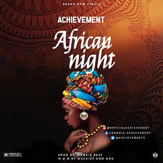[Music] Achievement - African night