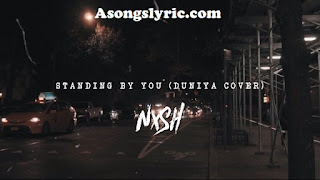Nish - Standing By You (Duniya Cover)  New Song Lyrics Mp3 Audio & Video Download