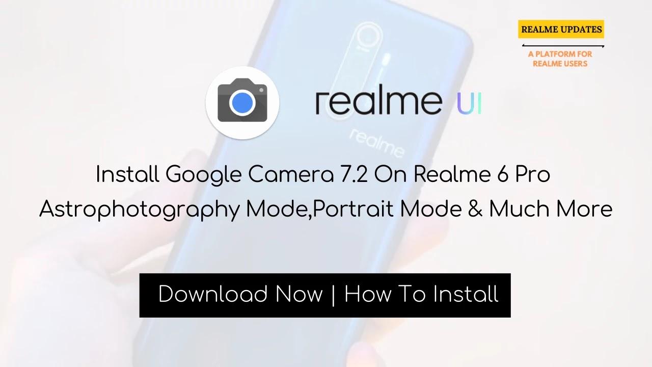 Install Google Camera 7.2 On Realme 6 Pro - Realme Updates