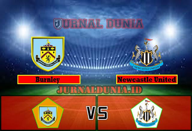 Prediksi Burnley vs Newcastle United , Minggu 11 April 2021 Pukul 18.00 WIB