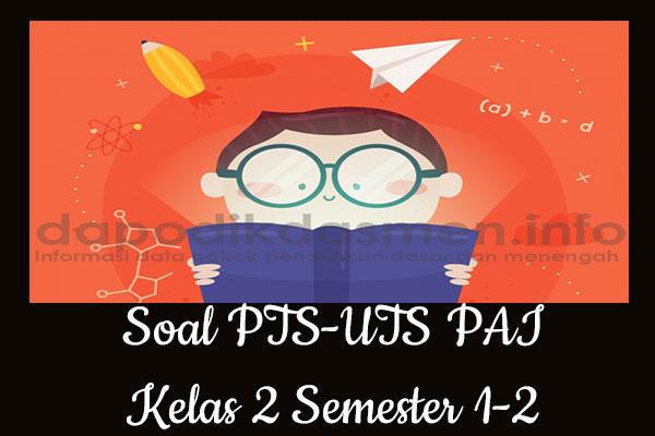 Soal PTS UTS PAI Kelas 2 Semester 2 SD MI Tahun 2019-2020