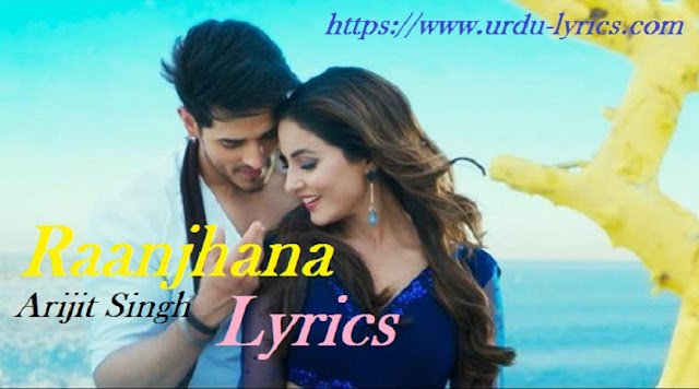 Raanjhana Song Lyrics - Arijit Singh | Latest Punjabi Song