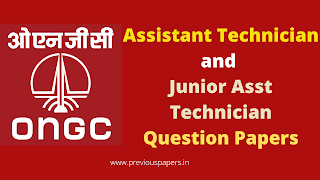 ONGC Assistant Technician and Junior Asst Technician Previous Question Papers