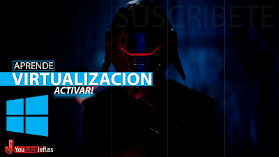 Como Activar la Virtualizacion en Windows 10