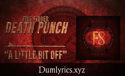 A Little Bit Off song by Five Finger Death Punch