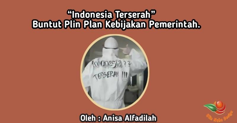 """""""Indonesia Terserah"""" Buntut Plin Plan Kebijakan Pemerintah."""