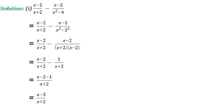 Solution: 3(i) (x-2)/(x+2)  -  (x-2)/(x^2-4)      = (x-2)/(x+2)  -  (x-2)/(x^2-2^2 )     = (x-2)/(x+2)-  (x-2)/((x+2)(x-2))     = (x-2)/(x+2)-  1/(x+2)     = (x-2-1)/(x+2)     = (x-3)/(x+2)